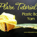 How To Make Plarn – Plastic Yarn Tutorial