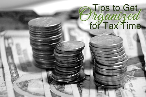 Tips to Get Organized For Tax Time