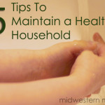 5 Tips To Maintain a Healthy Household
