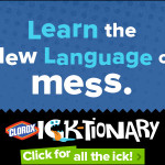 Diagnose Your Sticky Situation with the Clorox Ick-tionary