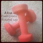 Arm Exercises Round-up