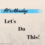 It's Monday…