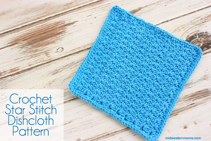 How To Crochet A Star Stitch Crochet Dishcloth Midwestern Moms