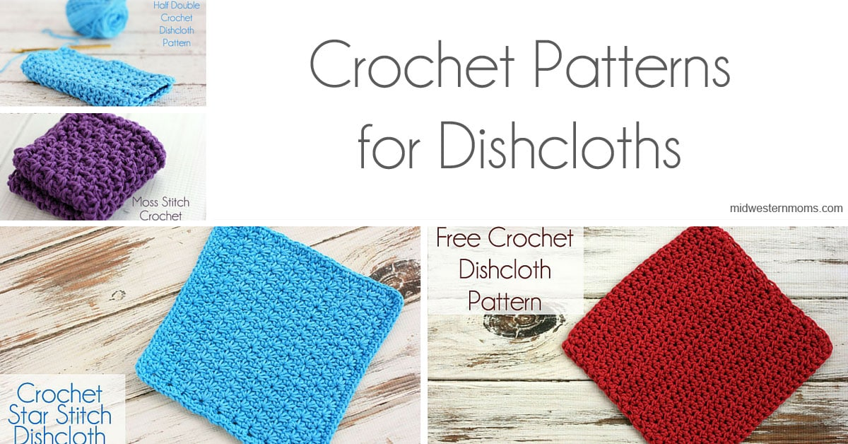 Crochet Patterns for Dishcloths - Midwestern Moms