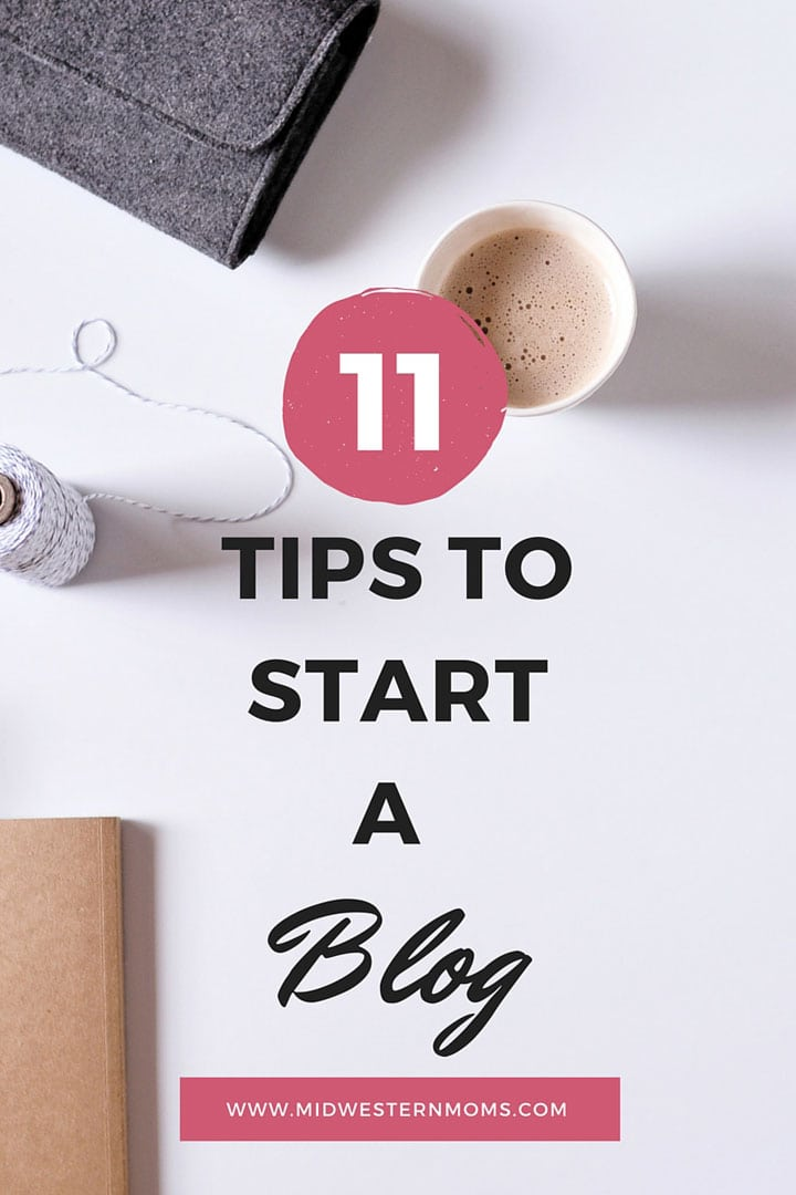 11 Tips to Start a Blog