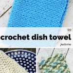 20 Crochet Dish Towel Patterns