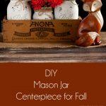 DIY Mason Jar Centerpiece for Fall