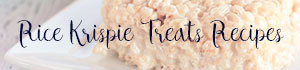 Rice Krispies Treats Recipes