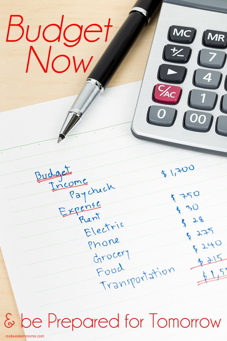 Budget Now and be Prepared for Tomorrow