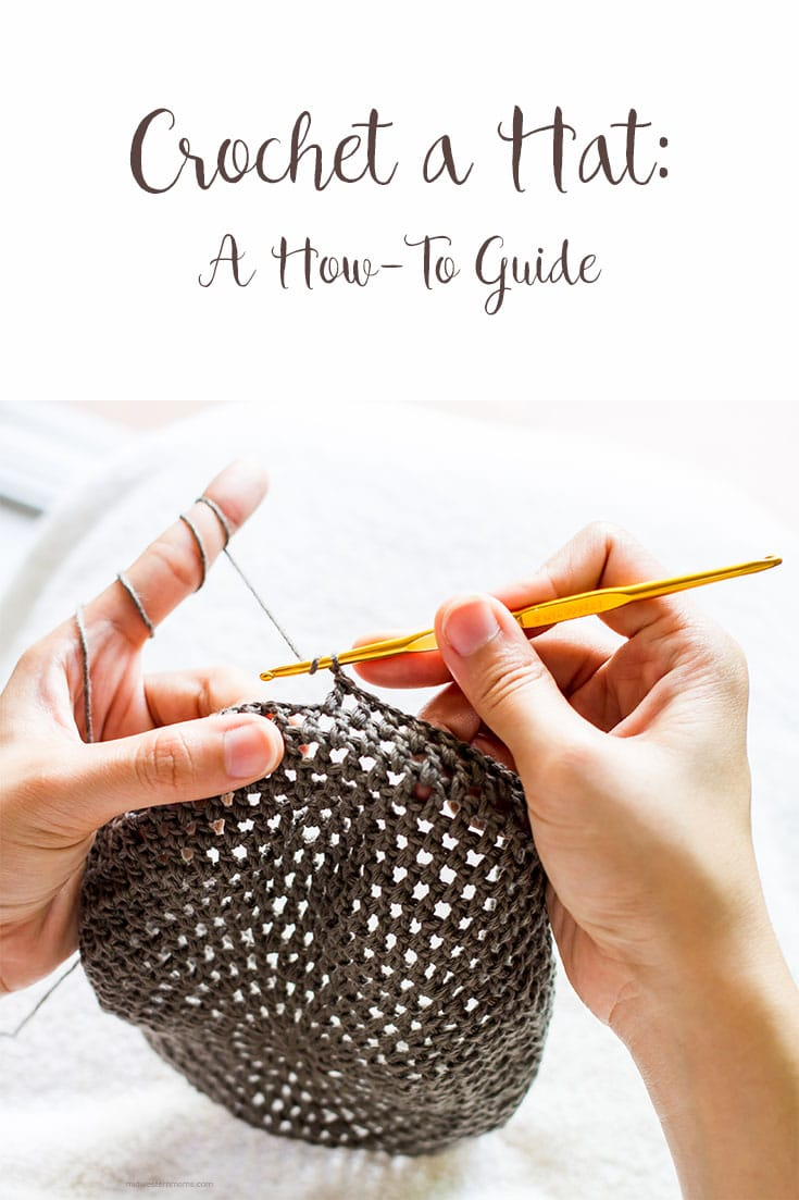 Crochet a Hat: A how-to guide