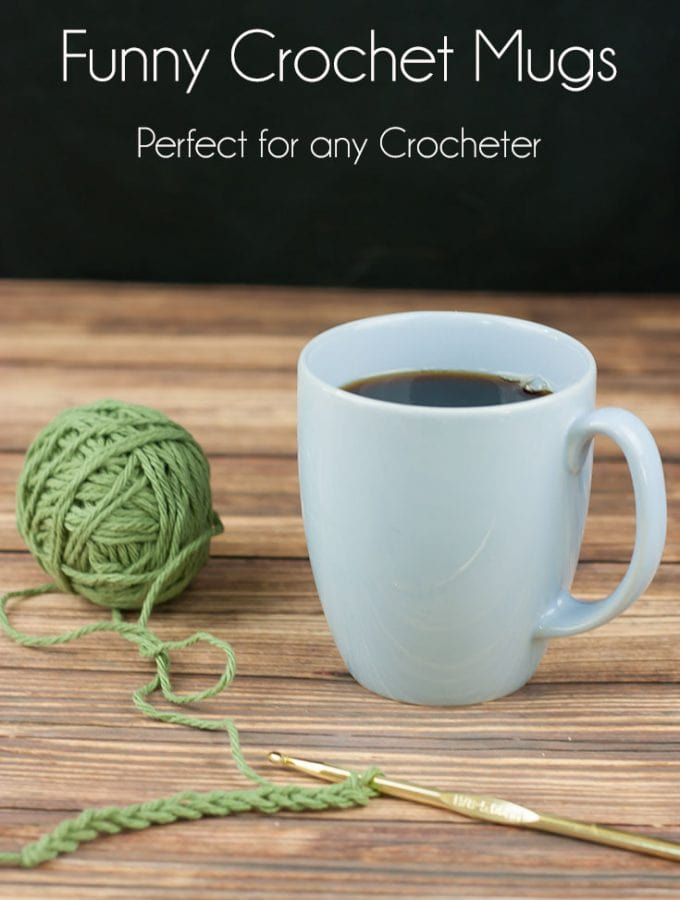 Funny Crochet Mugs perfect for any crocheter