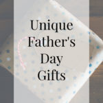 Unique Father's Day Gift Ideas