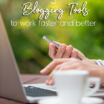 Blogging Tools To Work Faster and Better
